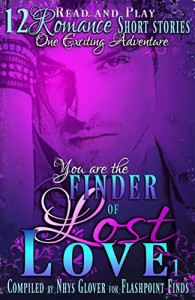 Finder of Lost Love 1: 12 Romance Short Stories One Exciting Adventure (Flashpoint Finds Read and Play) - Jennie Marts, Bev Pettersen, Marie Treanor, Debora Dennis, Nhys Glover, Red L. Jameson, Dariel Raye, Lana Williams, Kayelle Allen, Sydney Jane Baily, Tonya Plank, Ann Omasta
