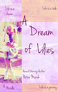 A Dream of Lilies: A Novella (A Touch of Cinnamon Book 3) - Petra March