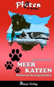 Meerkatzen: Mediterrane Katzengeschichte (Pfoten-Reihe 1) - Shikomo, Alisha Bionda
