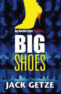 Big Shoes (Austin Carr Mysteries) (Volume 4) - Jack Getze