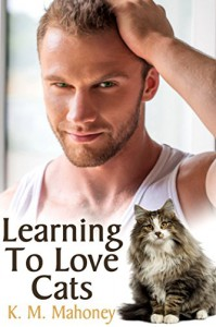 Learning To Love Cats - K.M. Mahoney