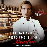 Protecting Braden (Custos Securities Series Book 2) - Luna David, Tristan James Mabry