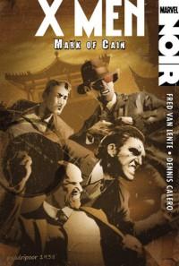 X-Men Noir: Mark of Cain - Fred Van Lente, Dennis Calero