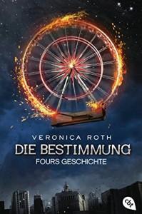 Die Bestimmung - Fours Geschichte (German Edition) - Veronica Roth