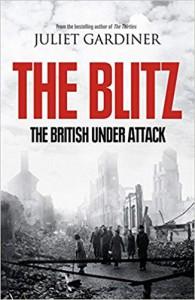The Blitz: The British Under Attack - Juliet Gardiner