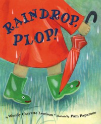 Raindrop, Plop! -  Wendy Cheyette Lewison