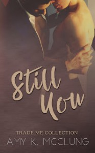 Still You: Trade Me - Hot Tree Editing, Mrs Amy K McClung, Strangeland Photography, Soxsational Cover Art