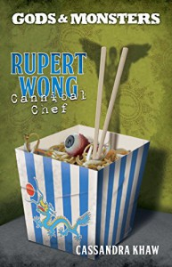 Rupert Wong, Cannibal Chef (Gods and Monsters) - Cassandra Khaw