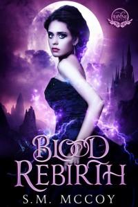 Blood Rebirth (Divine) - Stevie McCoy, S.M. McCoy