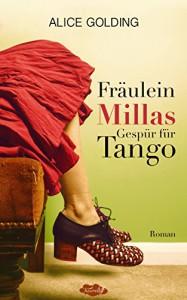 Fräulein Millas Gespür für Tango - Alice Golding