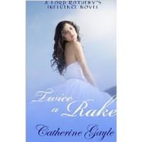 Twice a Rake - Catherine Gayle