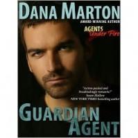 Guardian Agent (Agents Under Fire #1) - Dana Marton