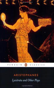 Lysistrata and Other Plays - Aristophanes, Alan H. Sommerstein
