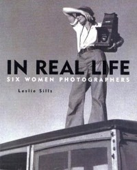 In Real Life: Six Women Photographers - Leslie Sills
