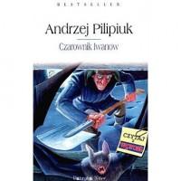 Czarownik Iwanow (Kroniki Jakuba Wędrowycza #2) - Andrzej Pilipiuk