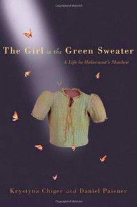 The Girl in the Green Sweater: A Life in Holocaust's Shadow - Krystyna Chiger;Daniel Paisner