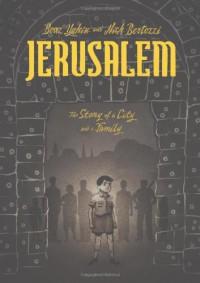 Jerusalem: A Family Portrait - Boaz Yakin, Nick Bertozzi
