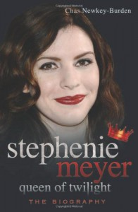 Stephenie Meyer: Queen of Twilight: The Biography - Chas Newkey-Burden