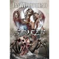 Spores - Ian Woodhead,  Doree Colon,  Peter Fussey