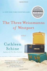 The Three Weissmanns of Westport - Cathleen Schine