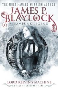 Lord Kelvin's Machine (Langdon St. Ives) - James P. Blaylock