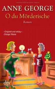 O du Mörderische  - Anne George, Christiane Filius-Jehne