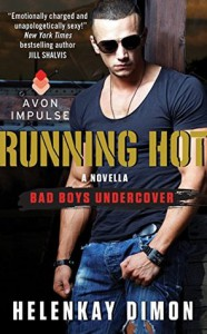 Running Hot: A Bad Boys Undercover Novella - HelenKay Dimon