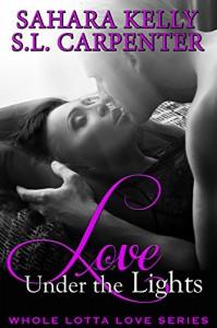 Love under the Lights (Whole Lotta Love) - S.L. Carpenter, Sahara Kelly