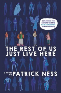 The Rest of Us Just Live Here - Patrick Ness