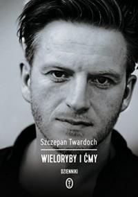 WIeloryby i cmy Dzienniki - Szczepan Twardoch