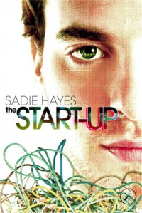 The Start-Up (The Start-Up, #1) - Sadie Hayes
