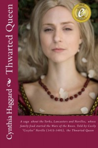 Thwarted Queen: A saga  about the Yorks, Lancasters and Nevilles,  whose family feud started the Wars of the Roses - Cynthia Sally Haggard