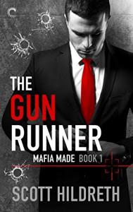 The Gun Runner (Mafia Made) - Scott Hildreth
