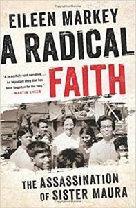 A Radical Faith: The Assassination of Sister Maura - Eileen Markey