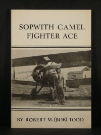 Sopwith Camel Fighter Ace - Robert M. (Bob) Todd