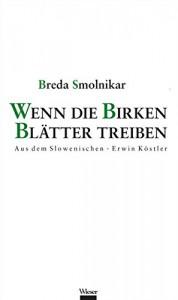 Wenn die Birken Blätter treiben - Breda Smolnikar, Erwin Köstler, Erwin Köstler