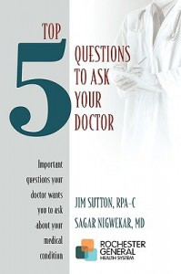 Top 5 Questions to Ask Your Doctor: Important Questions Your Doctor Wants You to Ask about Your Medical Condition - James Sutton Rpa-C, Sagar Nigwekar, James Sutton Rpa-C