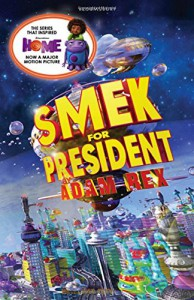 Smek for President - Adam Rex