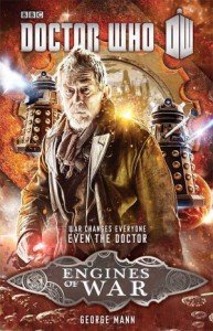 Doctor Who: Engines of War - George Mann