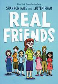 Real Friends - LeUyen Pham, Shannon Hale