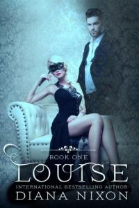 Louise (Louise, # 1) - Diana Nixon