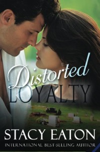 Distorted Loyalty - Stacy Eaton, Dominique Agnew, Lisa McShea