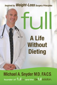 Full: A Life Without Dieting - Michael A. Snyder