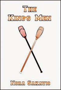 The King's Men - Nora Sakavic