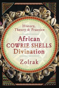 African Cowrie Shells Divination: History, Theory, and Practice - Zolrak