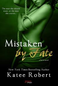 Mistaken by Fate - Katee Robert