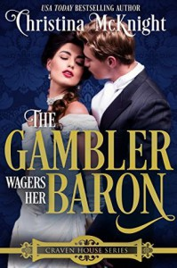 The Gambler Wagers Her Baron - Christina McKnight