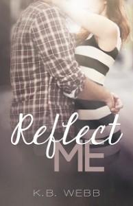 Reflect Me - K.B. Webb
