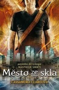 Město ze skla (Nástroje smrti, #3) - Eva Maršíková, Cassandra Clare