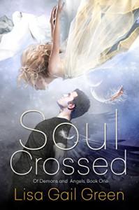 Soul Crossed (Of Demons and Angels Book 1) - Lisa Gail Green